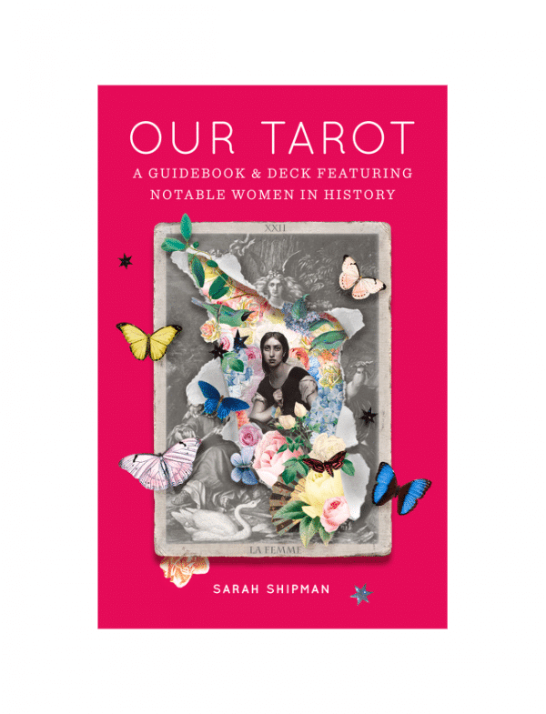 Our Tarot - A Guidebook & Deck Featuring Notable Women in History